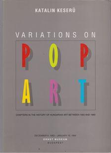 Keserű Katalin - Variations on Pop Art [antikvár]