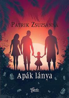 Patrik Zsuzsanna - Apák lánya