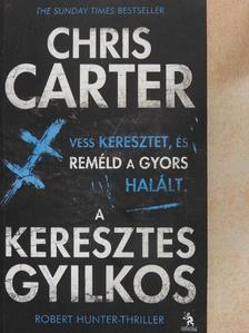 Chris Carter - A keresztes gyilkos [antikvár]