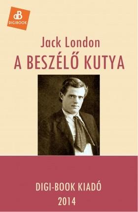Jack London - A beszélő kutya [eKönyv: epub, mobi]