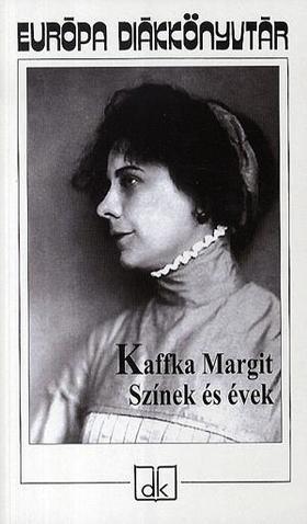 Kaffka Margit - SZÍNEK ÉS ÉVEK - EDK -