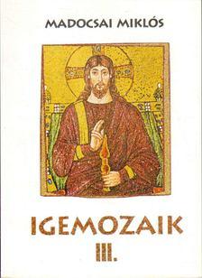 Madocsai Miklós - Igemozaik III. [antikvár]