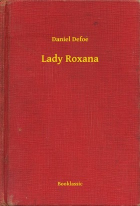 Daniel Defoe - Lady Roxana [eKönyv: epub, mobi]