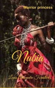 Forestier Louis Alexander - Nubia - Warrior Princess [eKönyv: epub, mobi]