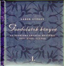 Gábor György - Gondolatok könyve I. [antikvár]