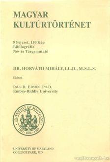 Dr. Horváth Mihály - Magyar Kultúrtörténet [antikvár]