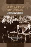 (szerk.) Hornyák Árpád - A Horthy-korszak Magyarországa Jugoszláv szemmel [eKönyv: pdf]