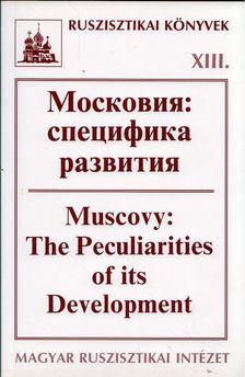 Szvák Gyula - Moszkvai Fejedelemség: a fejlődés sajátosságai (orosz) [antikvár]