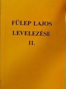 Fülep Lajos - Fülep Lajos levelezése II. [antikvár]
