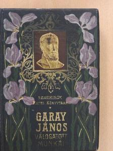 Garay János - Garay János válogatott költeményei [antikvár]