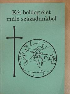 Szabó János - Két boldog élet múló századunkból [antikvár]