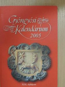 B. Gál Edit - Gyöngyösi Kalendárium 2005 [antikvár]