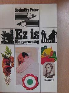 Szekulity Péter - Ez is Magyarország [antikvár]