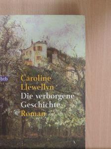 Caroline Llewellyn - Die verborgene Geschichte [antikvár]