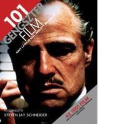 Steven J. Schneider - 101 gengszterfilm, amit látnod kell, milőtt meghalsz
