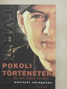 Vujity Tvrtko - Pokoli történetek [antikvár]