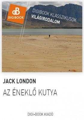 Jack London - Az éneklő kutya [eKönyv: epub, mobi]