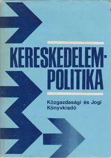 Dr. Juhár Zoltán (szerk.) - Kereskedelempolitika [antikvár]