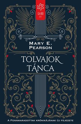 Mary E. Pearson - Tolvajok tánca