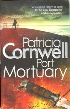 Patricia Cornwell - Port Mortuary [antikvár]