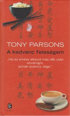 Tony PARSONS - A kedvenc feleségem [antikvár]