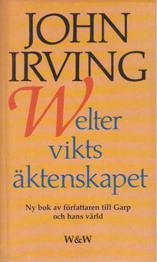 John Irving - Welterviktsäktenskapet [antikvár]