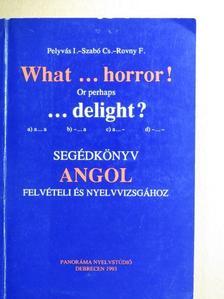 Dr. Csapó József - What...horror! Or perhaps ...delight? [antikvár]
