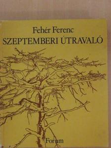 Fehér Ferenc - Szeptemberi útravaló [antikvár]