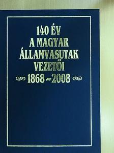 Árva Kálmán - 140 év - a Magyar Államvasutak vezetői [antikvár]