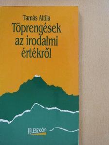 Tamás Attila - Töprengések az irodalmi értékről [antikvár]