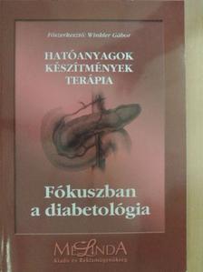 Balogh Zoltán - Fókuszban a diabetológia [antikvár]