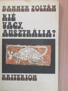 Banner Zoltán - Kié vagy, Ausztrália? [antikvár]