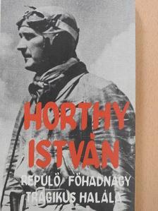 Álgyay-Hubert Pál - Horthy István repülő főhadnagy tragikus halála [antikvár]