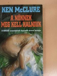 Ken McClure - A nőknek meg kell halniuk [antikvár]
