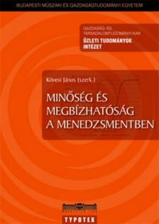 Kövesi János szerk. - Minőség és megbízhatóság a menedzsmentben