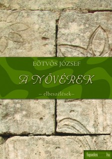 Eötvös József - A nővérek [eKönyv: epub, mobi]