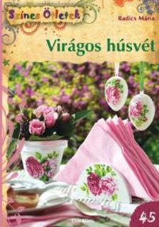 Radics Mária - Virágos húsvét ###