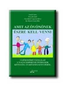 Horváth Judit - AMIT AZ ÓVÓNŐNEK ÉSZRE KELL VENNI - TÁJÉKOZÓDÓ VIZSGÁLAT...