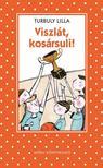 Turbuly Lilla - Viszlát kosársuli - Pöttyös könyvek [nyári akció]