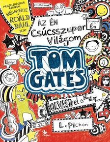 PICHON, LIZ - Az én csúcsszuper világom - Tom Gates