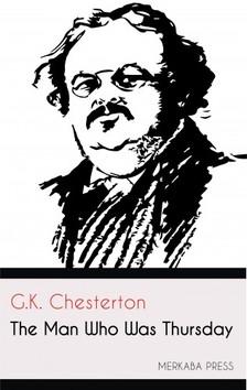 Gilbert Keith Chesterton - The Man Who Was Thursday [eKönyv: epub, mobi]