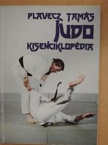 Plavecz Tamás - Judo kisenciklopédia [antikvár]