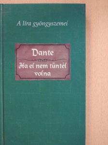 Dante Alighieri - Ha el nem tűntél volna [antikvár]
