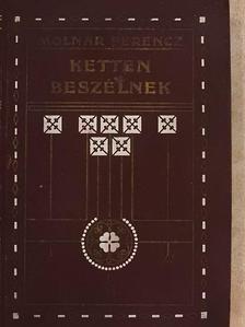Molnár Ferenc - Ketten beszélnek [antikvár]