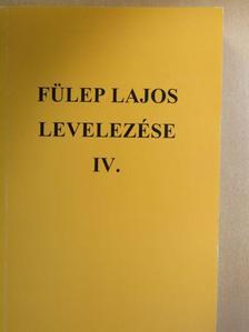 Fülep Lajos - Fülep Lajos levelezése IV. [antikvár]