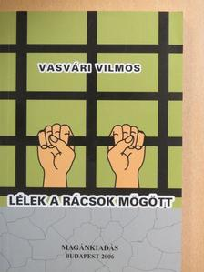Vasvári Vilmos - Lélek a rácsok mögött [antikvár]