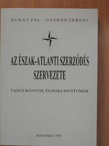 Dunay Pál - Az Észak-Atlanti Szerződés szervezete [antikvár]