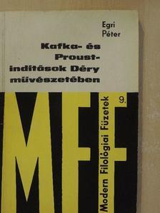 Egri Péter - Kafka- és Proust-indítások Déry művészetében [antikvár]