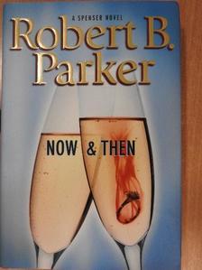 Robert B. Parker - Now and Then [antikvár]