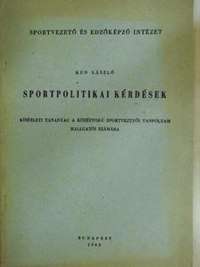 Kun László - Sportpolitikai kérdések [antikvár]